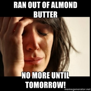 out of almond butter